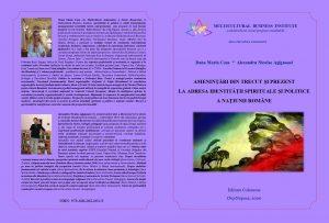 Dana Maria Coza * Alexandru Nicolae Agignoaiei - Amenințări din trecut și prezent la adresa identității spirituale și politice a Națiunii Române